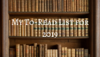 My To-Read List for 2019