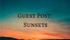 Guest Post: Sunsets